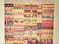 Fantastic Something ‎/ Fantastic Something