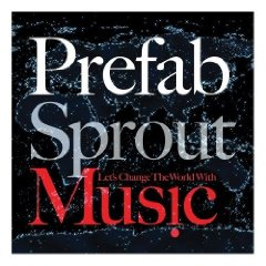 Prefab Sprout / Music