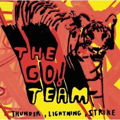 The Go! Team / Thunder Lightning Strike