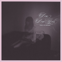 Dum Dum Girls / Only In Dreams
