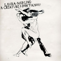 Laura Marling / A Creature I Don't Know