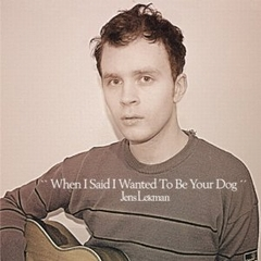Jens Lekman / When I Said I Wanted to Be Your Dog