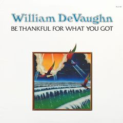 William Devaughn / be thankful for what you got